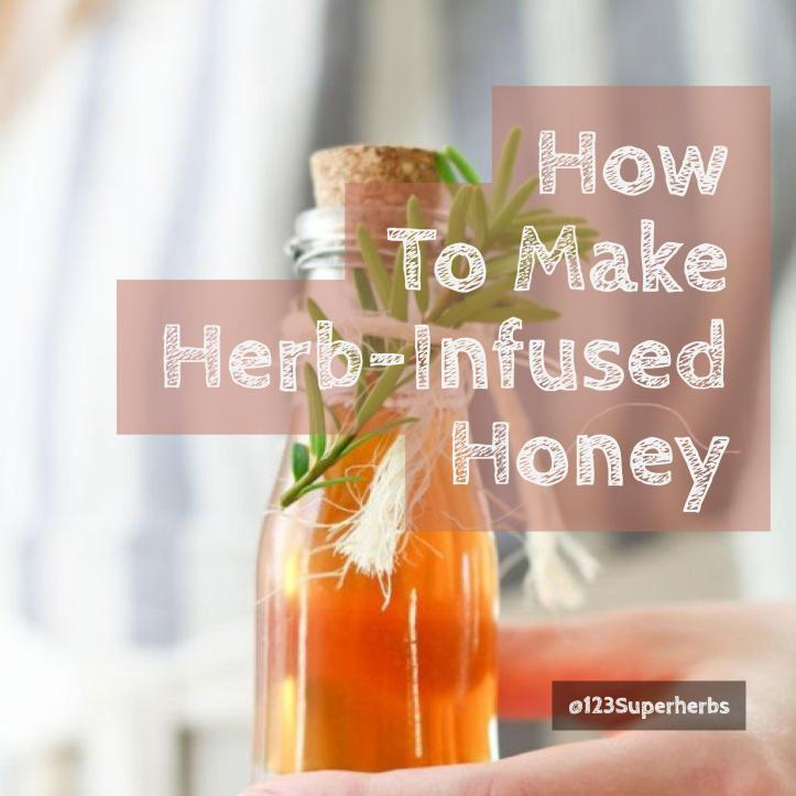 How to make herb infused honey?