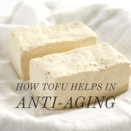 How tofu helps in anti-aging